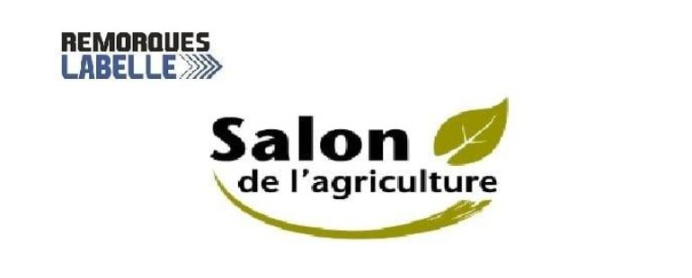 Salon de l'agriculture 2020 – Remorques Labelle